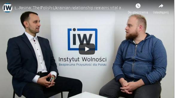 Ł.Jasina: Die polnisch-ukrainischen Beziehungen sind deutlich besser als ihr aktueller Ruf