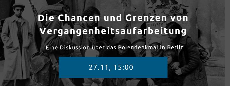 Die Chancen und Grenzen von Vergangenheitsaufarbeitung: eine Diskussion über das Polendenkmal in Berlin.