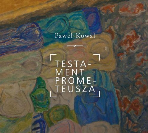 "Idea i mikrohistoria. Recenzja książki Pawła Kowala ""Testament Prometeusza""."